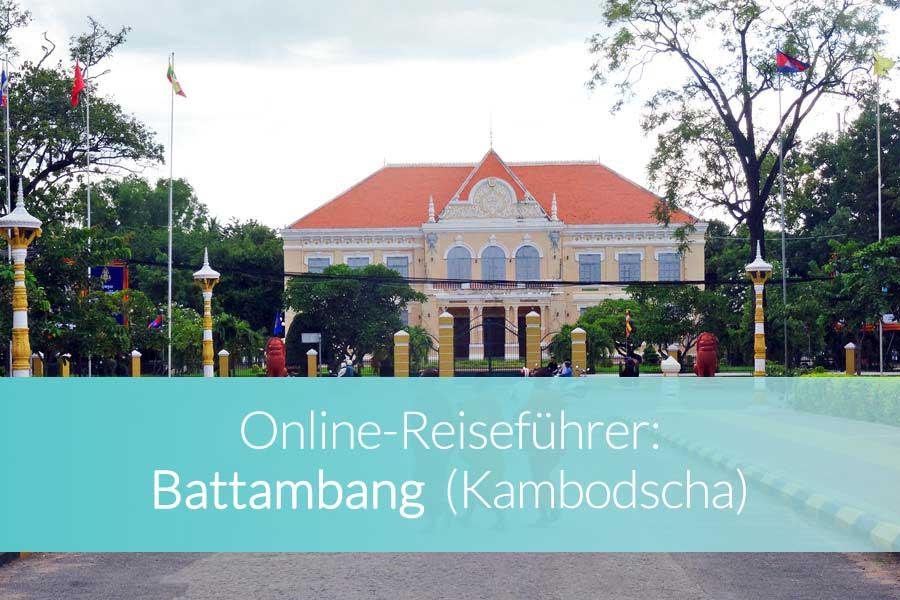 Battambang Kambodscha - Phnom Penh, Sihanoukville, Siem Reap und Kampong