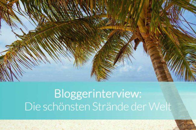 Bloggerinterview schönste Strände der Welt - Beitragsbild