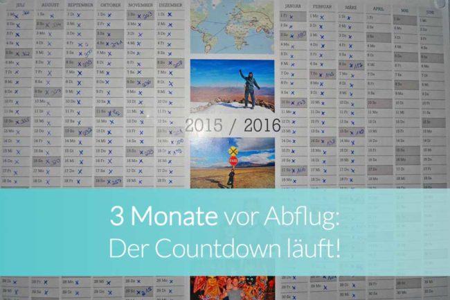 Weltreise: 3 Monate vor Abflug - Beitragsbild