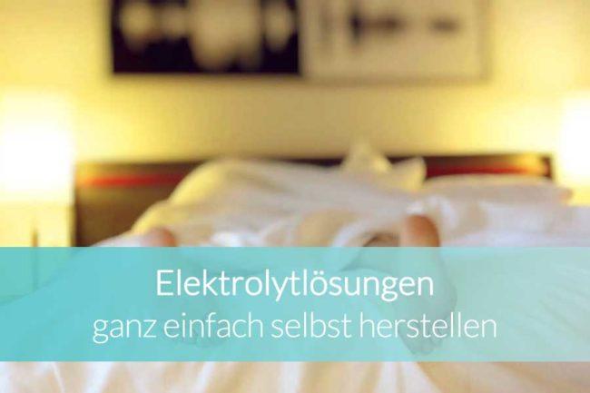 Elektrolytlösung selbst herstellen - Beitragsbild