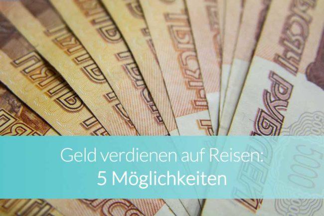 Geld verdienen auf Reisen - Beitragsbild