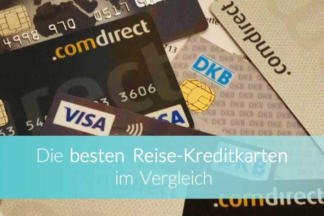Kreditkarte Weltreise: Reise Kreditkarten im Vergleich