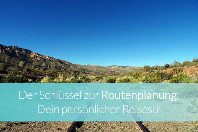 Routenplanung: Dein persönlicher Reisestil - Beitragsbild