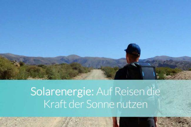 Solarenergie auf Reisen - Beitragsbild