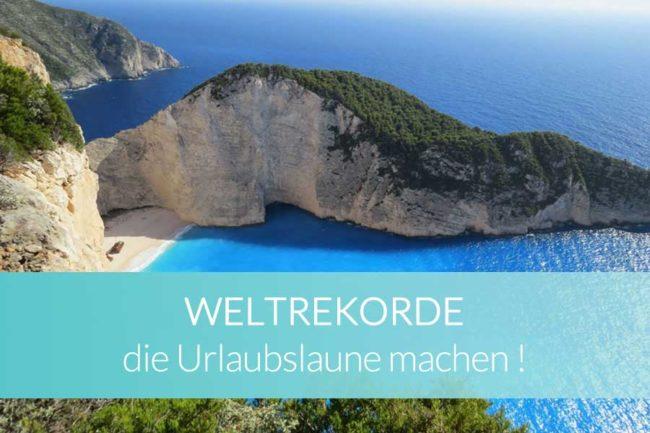 Weltrekorde die Urlaubslaune machen - Beitragsbild