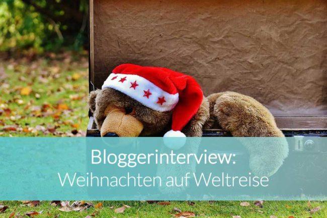Bloggerinterview: Weihnachten auf Weltreise - Beitragsbild
