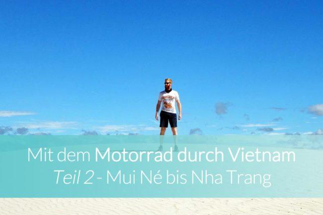 Motorrad Vietnam: Mui Ne nach Nha Trang