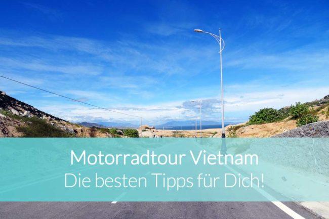 Motorradtour Vietnam: Die besten Tipps zum Roadtrip