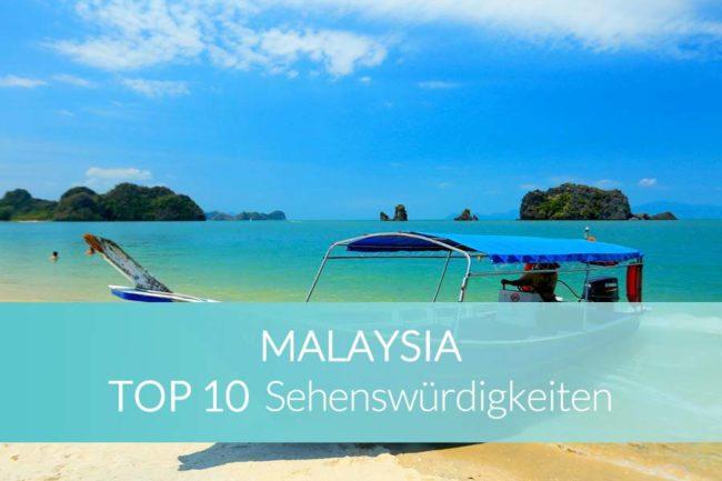 Malaysia Sehenswürdigkeiten Top 10 Highlights