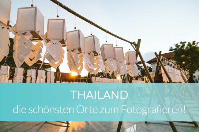 Thailand Reise & Fotografie