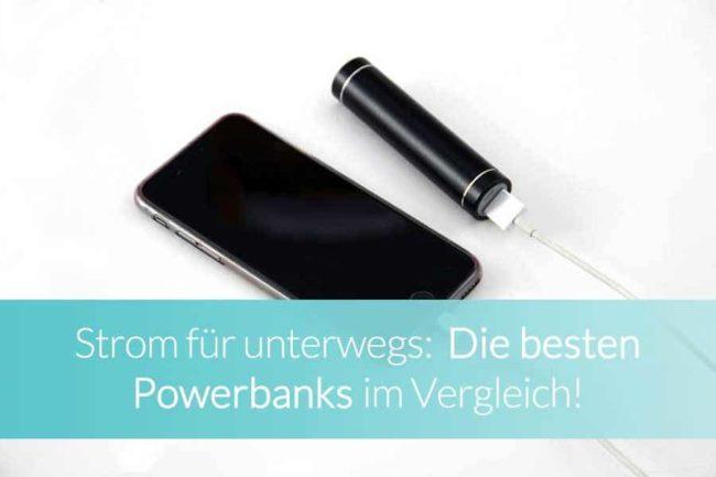 Powerbank Test: Die besten Akkupacks im Vergleich