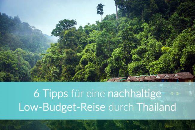 Thailand nachhaltig Reisen Tipps