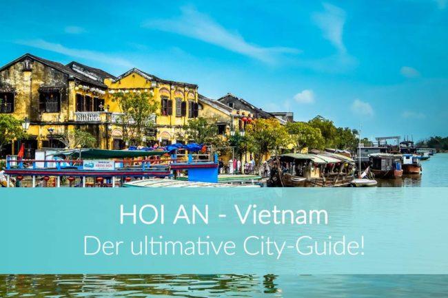Hoi An Vietnam: Die besten Reisetipps