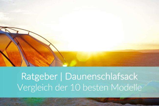 Daunenschlafsack Test: Sommerschlafsack, Winterschlafsack Vergleich