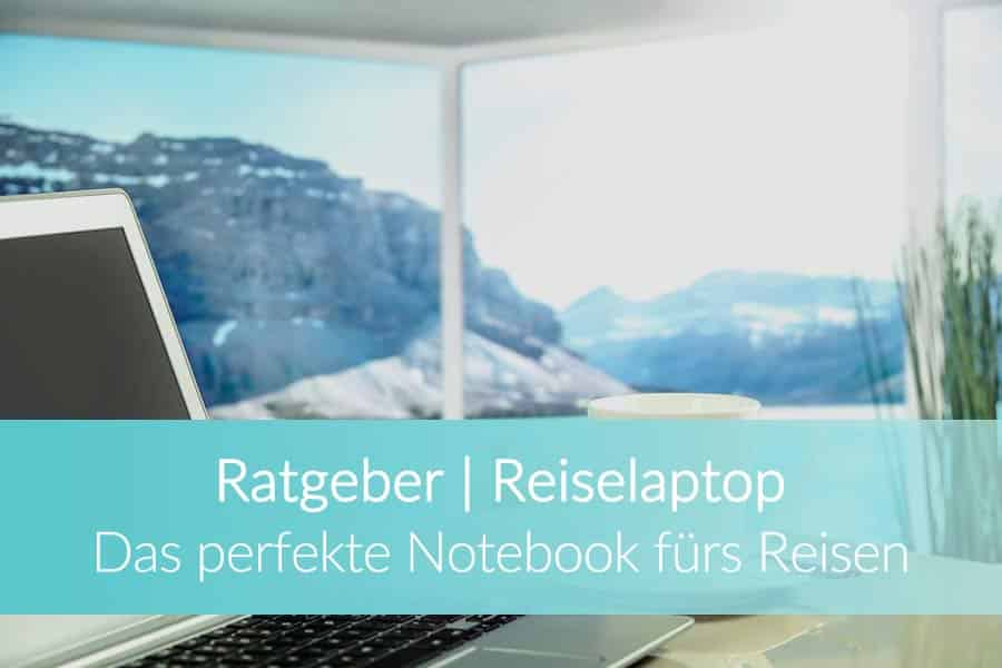 Reiselaptop-Notebook-Test-Ratgeber