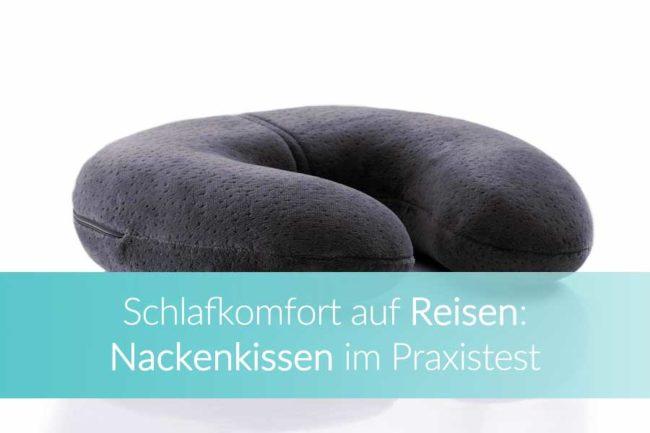 Nackenkissen Reise: Nackenhörnchen und Reisekissen im Test