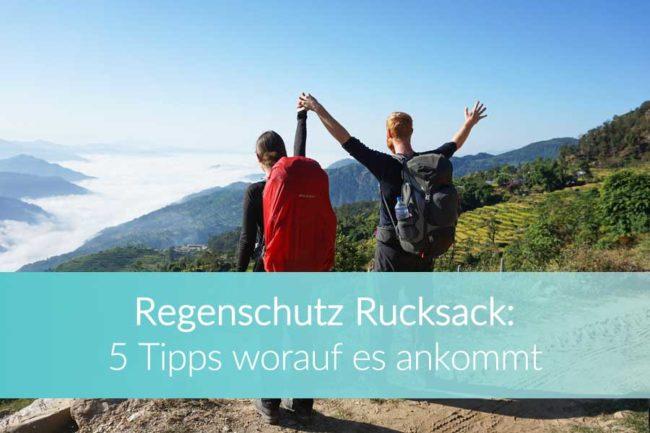 Regenschutz Rucksack: 5 Tipps Regenhülle