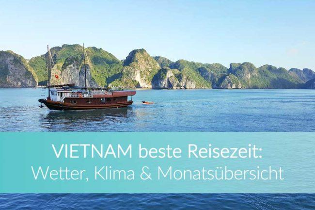 Beste Reisezeit Vietnam: Regenzeit, Monsun, Klima und viele Infos