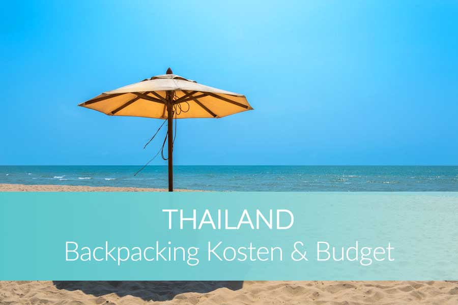 Backpacking Thailand Kosten Budget