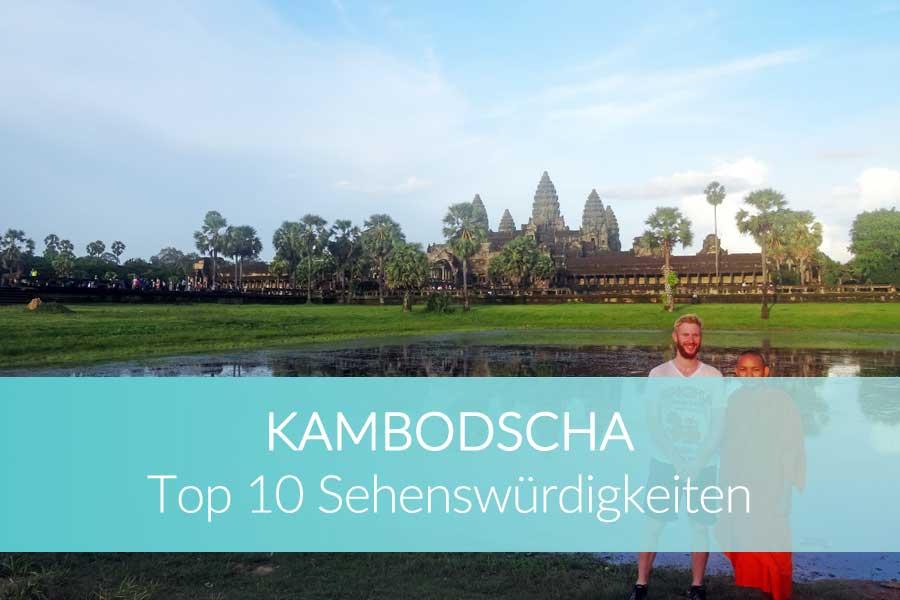 Kambodscha Sehenswürdigkeiten: Reisetipps