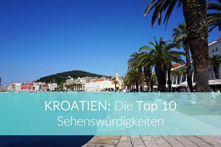 Kroatien Sehenswürdigkeiten: Reise Tipps