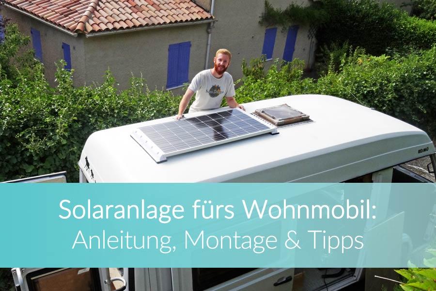 Solaranlage Wohnmobil: Einfach & günstig selber montieren | 2018