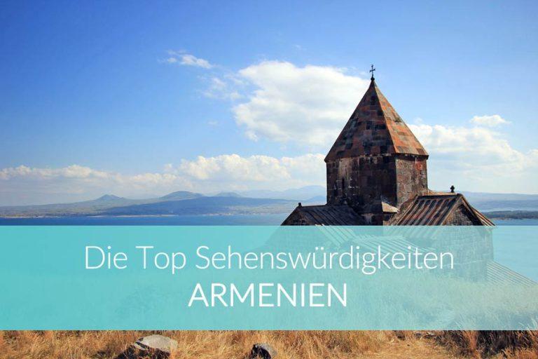Armenien Sehenswürdigkeiten: 10 Highlights, die Dich überzeugen werden nach Armenien zu reisen