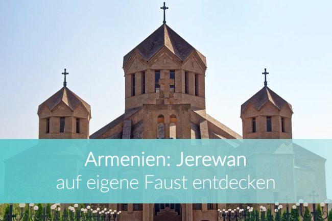 Jerewan Armenien: Weltreise Blog
