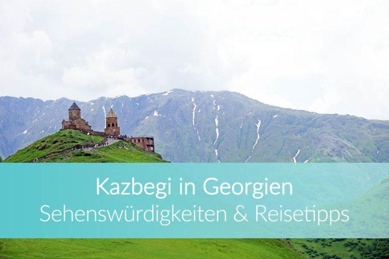 Kazbegi / Stepanzminda, Georgien: Sehenswürdigkeiten & Tipps für die Stadt & Umgebung
