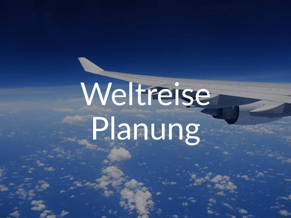 Weltreise planen - wie plant man eine Weltreise?