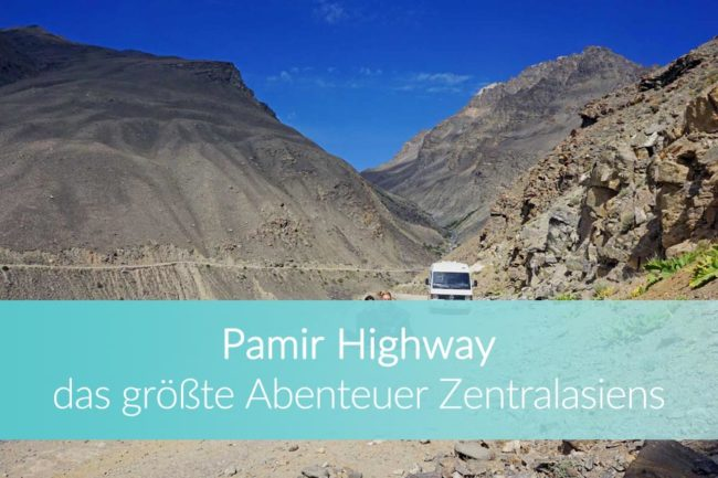 Pamir Highway: Weltreise Blog