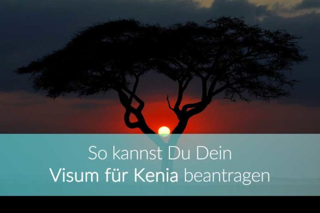 Visum Kenia: Weltreise Blog