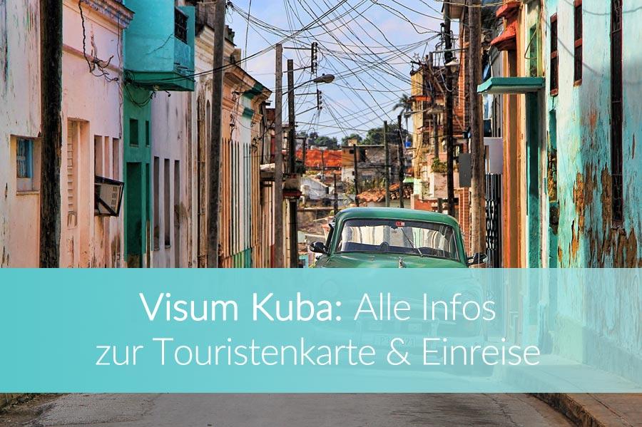 Visum Kuba: Alle Infos zu Einreisebestimmungen und Touristenkarte für Kuba 2019