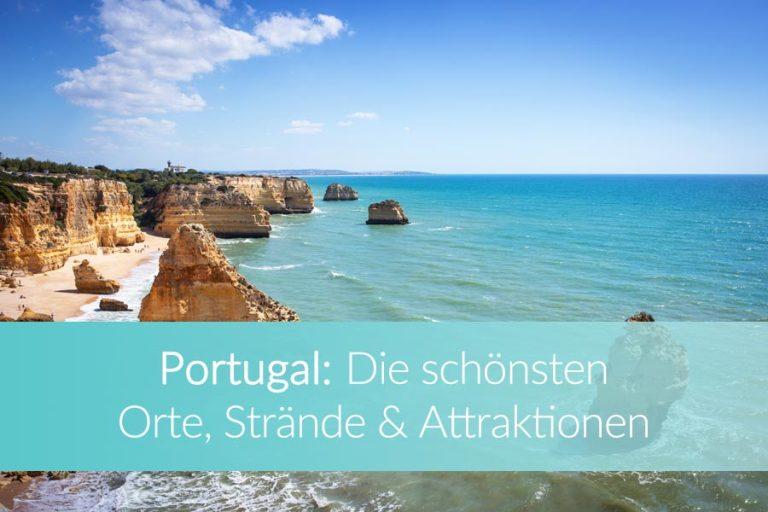 Portugal Sehenswürdigkeiten: Die schönsten Orte, Strände & Attraktionen des Landes