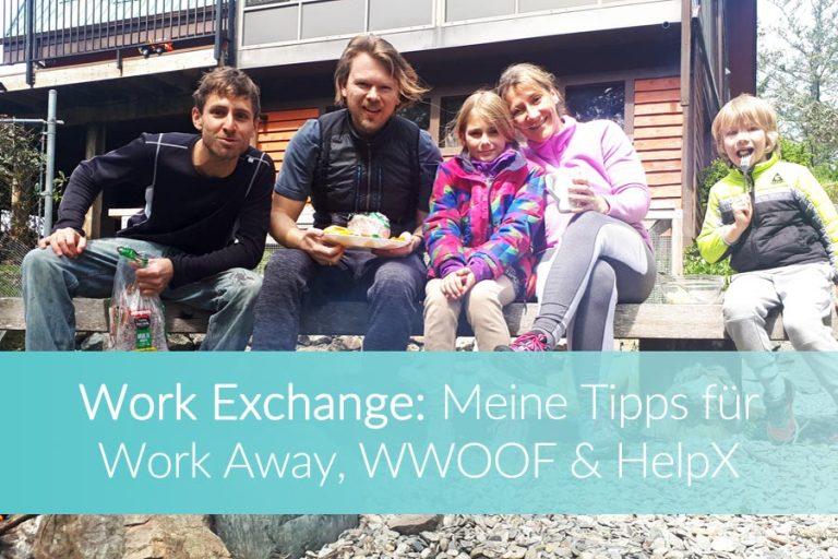 Workaway, HelpX, WWOOF & Co – So läuft ein Work Exchange im Ausland