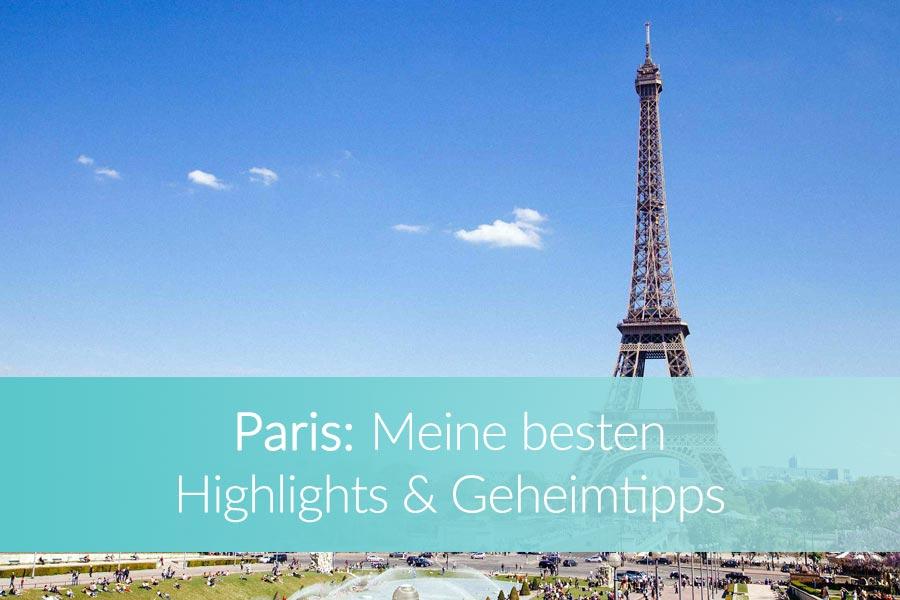 Paris Sehenswürdigkeiten und Geheimtipps