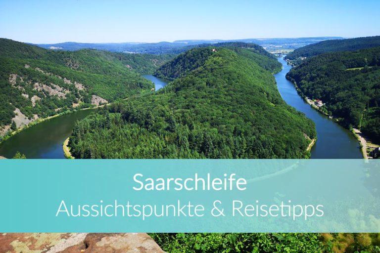 Saarschleife: Die schönsten Aussichtspunkte, Wanderungen & Tipps für die Umgebung