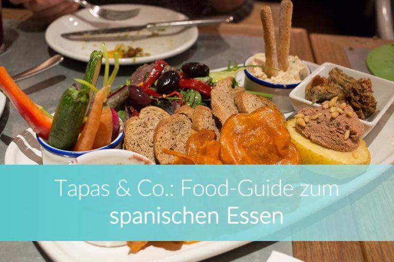 Spanisches Essen: Dein Food-Guide für die spanische Küche