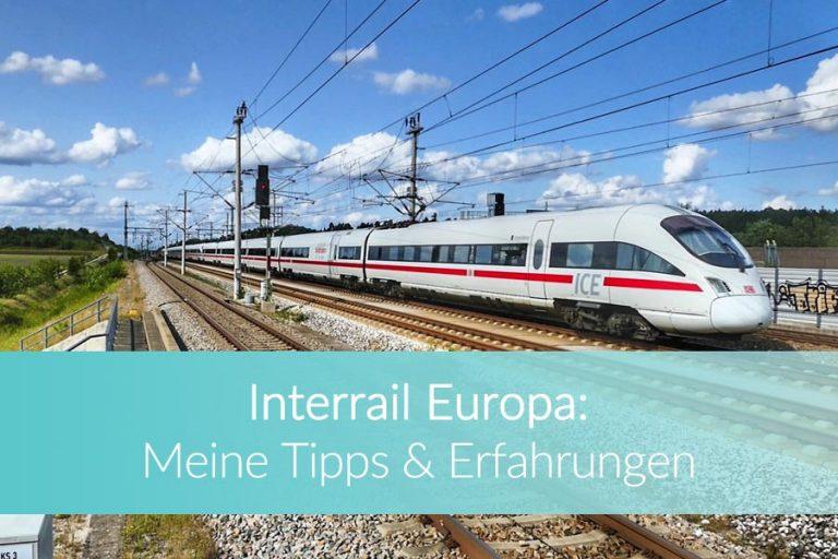 Interrail Europa: Routenvorschläge, Tipps & meine Erfahrungen