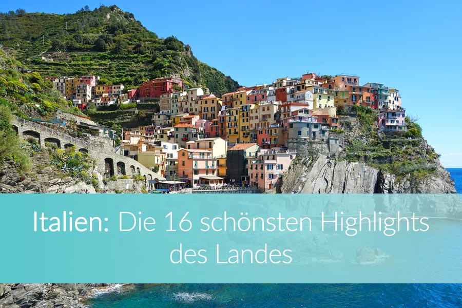 Italien Sehenswürdigkeiten: 16 Highlights & meine Lieblingsorte