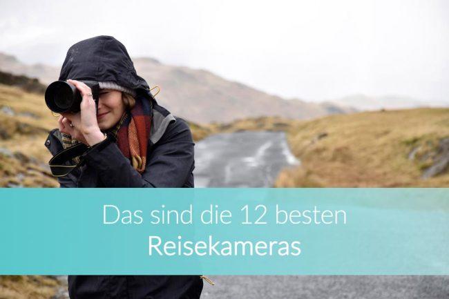 Reisekamera: Die besten Kameras für unterwegs