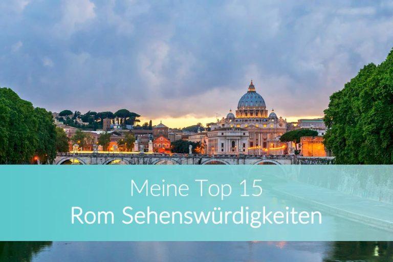 Rom Sehenswürdigkeiten – 15 Highlights der Ewigen Stadt ohne Anstehen