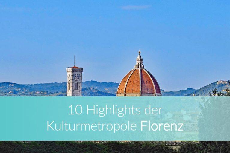 Florenz Sehenswürdigkeiten – 10 Highlights für Deinen Besuch in der Kulturmetropole