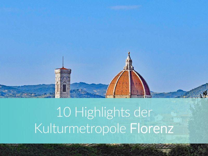 Florenz Sehenswürdigkeiten: Reisetipps und Highlights