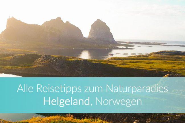 Helgeland Norwegen - Insel Wandern, Reisetipps