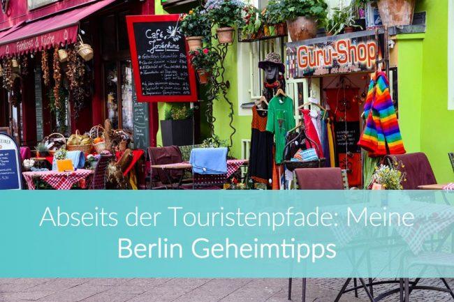 Berlin Geheimtipps: Top Reisetipps für die Hauptstadt