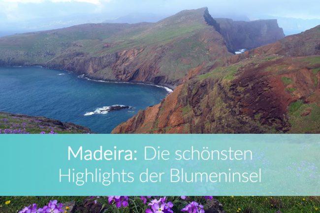 Madeira Sehenswürdigkeiten, Attraktionen, Top Highlights