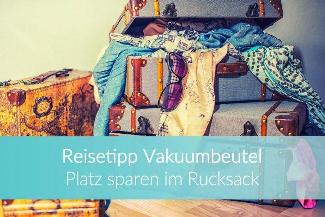 Vakuumbeutel Reise: Platz sparen im Koffer
