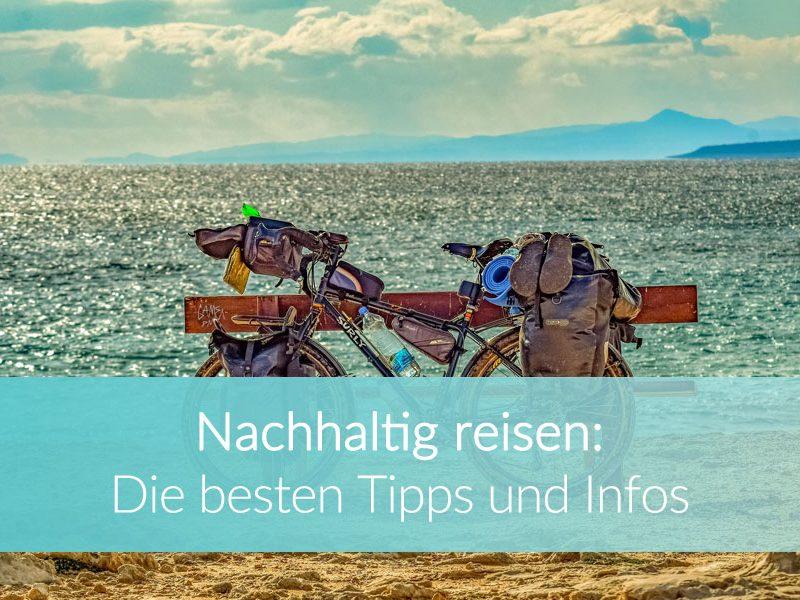 Nachhaltig reisen: die besten Tipps und Infos