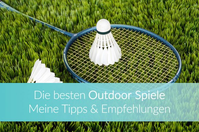 Outdoor Spiele: die besten Spiele für draußen